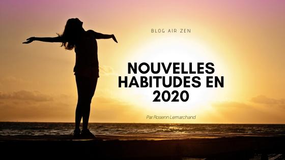 Mieux s'organiser en 2020 : Nouvelles habitudes